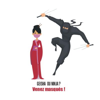 geisha ou ninja venez masqués